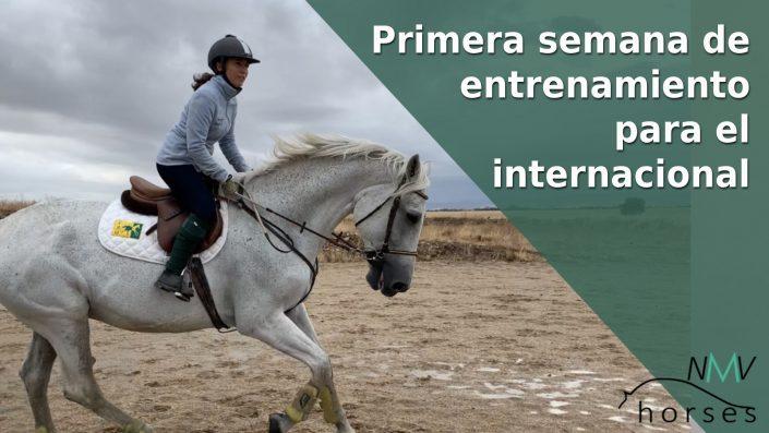 primera semana de entrenamiento a caballo para el internacional de salto